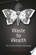 """Waste to Wealth: The Circular Economy Advantage"" by Peter Lacy, Jakob Rutqvist"