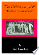 The Wanderers   Five Times F A  Cup Winners
