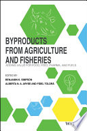 """Byproducts from Agriculture and Fisheries: Adding Value for Food, Feed, Pharma and Fuels"" by Benjamin K. Simpson, Alberta N. Aryee, Fidel Toldrá"