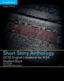 GCSE English Literature for AQA Short Story Anthology Student Book