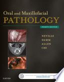 Oral and Maxillofacial Pathology   E Book