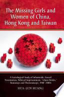 The Missing Girls and Women of China  Hong Kong and Taiwan