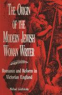 The Origin of the Modern Jewish Woman Writer