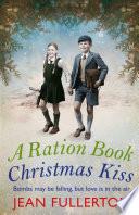 A Ration Book Christmas Kiss