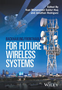 Backhauling   Fronthauling for Future Wireless Systems