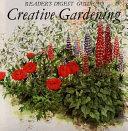Reader s Digest Guide to Creative Gardening
