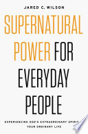 Supernatural Power for Everyday People