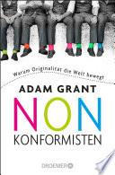 Nonkonformisten  : Warum Originalität die Welt bewegt