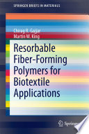Resorbable Fiber Forming Polymers For Biotextile Applications Book PDF