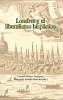 Londres y el liberalismo hispánico