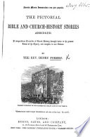 The Pictorial Bible and Church History Stories Abridged  Etc