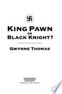 King Pawn Or Black Knight?