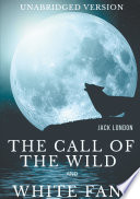 The Call of the Wild and White Fang  Unabridged version