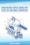 How Venture Capital Works For Start Ups And Small Businesses
