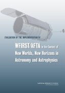Evaluation of the Implementation of WFIRST/AFTA in the Context of New Worlds, New Horizons in Astronomy and Astrophysics Pdf/ePub eBook
