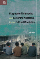Fragmented Memories and Screening Nostalgia for the Cultural Revolution [Pdf/ePub] eBook