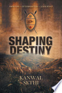 Shaping Destiny