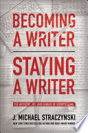 Becoming a Writer  Staying a Writer