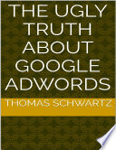 The Ugly Truth About Google Adwords Book