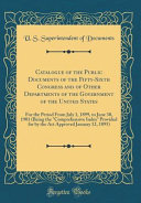 Catalogue Of The Public Documents Of The Fifty Sixth Congress And Of Other Departments Of The Government Of The United States