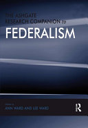 The Ashgate Research Companion to Federalism