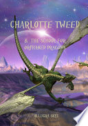Charlotte Tweed and the School for Orphaned Dragons