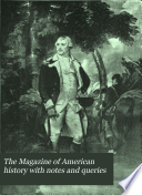 The Magazine of American History with Notes and Queries Book