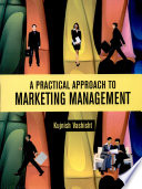 """A Practical Approach to Marketing Management"" by Kujnish Vashisht"