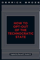 How to Opt Out of the Technocratic State
