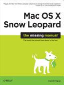Mac OS X Snow Leopard  The Missing Manual