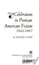 Celebration in Postwar American Fiction 1945-1967