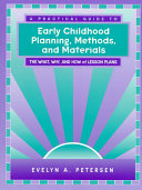 A Practical Guide to Early Childhood Planning  Methods  and Materials