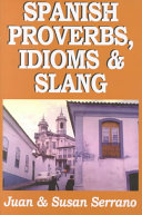 Spanish Idioms  Proverbs and Slang of Yesterday and Today