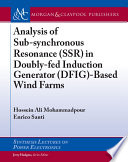 Analysis of Sub synchronous Resonance  SSR  in Doubly fed Induction Generator  DFIG  Based Wind Farms