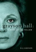 Grayson Hall: A Hard Act to Follow
