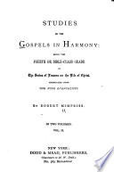 Studies On The Gospels In Harmony Being The Fourth Or Bible Class Grade In The Series Of Lessons On The Life Of Christ