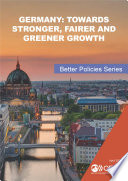 Better Policies Germany  Towards Stronger  Fairer and Greener Growth