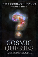 link to Cosmic queries : StarTalk's guide to who we are, how we got here, and where we're going in the TCC library catalog