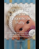 How to Make Reborn Baby Doll Pacifiers   Magnetic Or Putty Book