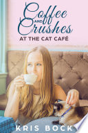 Coffee and Crushes at the Cat Caf    a Furrever Friends Sweet Romance