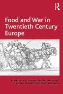 Food and War in Twentieth Century Europe