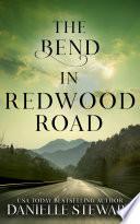 """The Bend in Redwood Road"" by Danielle Stewart"