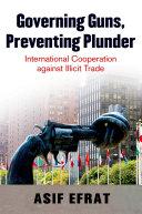 Governing Guns, Preventing Plunder