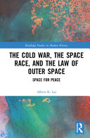 The Cold War  the Space Race  and the Law of Outer Space