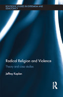 Radical Religion and Violence: Theory and Case Studies - Seite 385