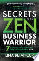 Secrets of the Zen Business Warrior
