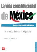 La vida constitucional de México. Vol. II, tomos III y IV