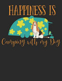 Happiness Is Camping with My Dog  Basset Hound Dog School Notebook 100 Pages Wide Ruled Paper