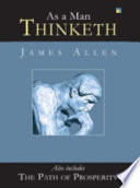 Read Online As A Man Thinketh And The Path Of Prosperity For Free