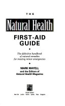 The Natural Health First Aid Guide